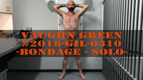 Vaughn Green - Cavity Search - Ass Probing - Jailed - Bondage - Solo