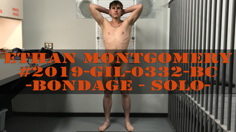 Ethan Montgomery - For Court - Cavity Search - Ass Probe - Bondage - Jailed - Solo
